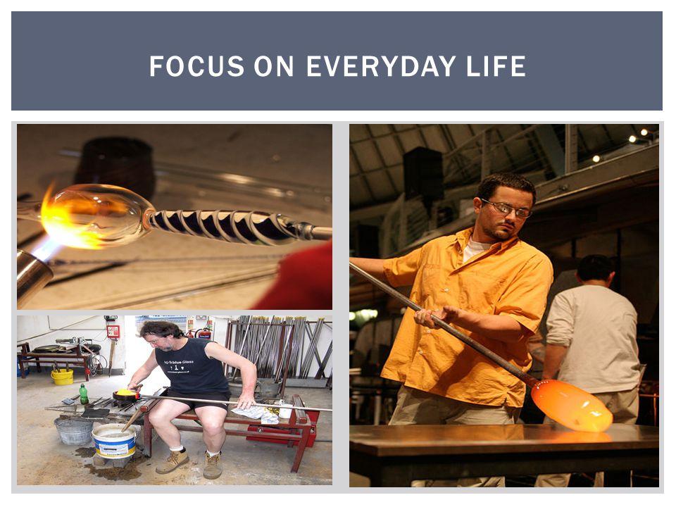 Focus on Everyday Life