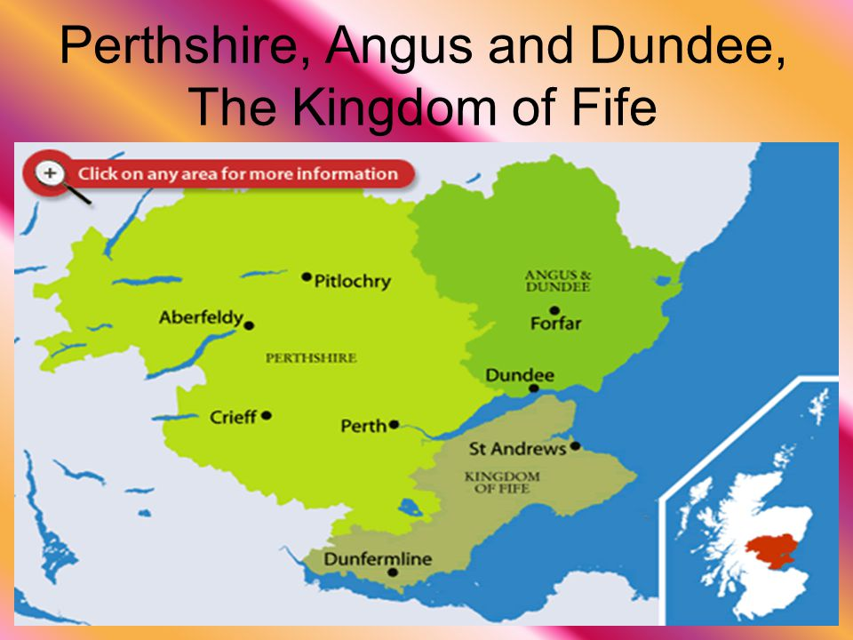 Perthshire, Angus and Dundee, The Kingdom of Fife