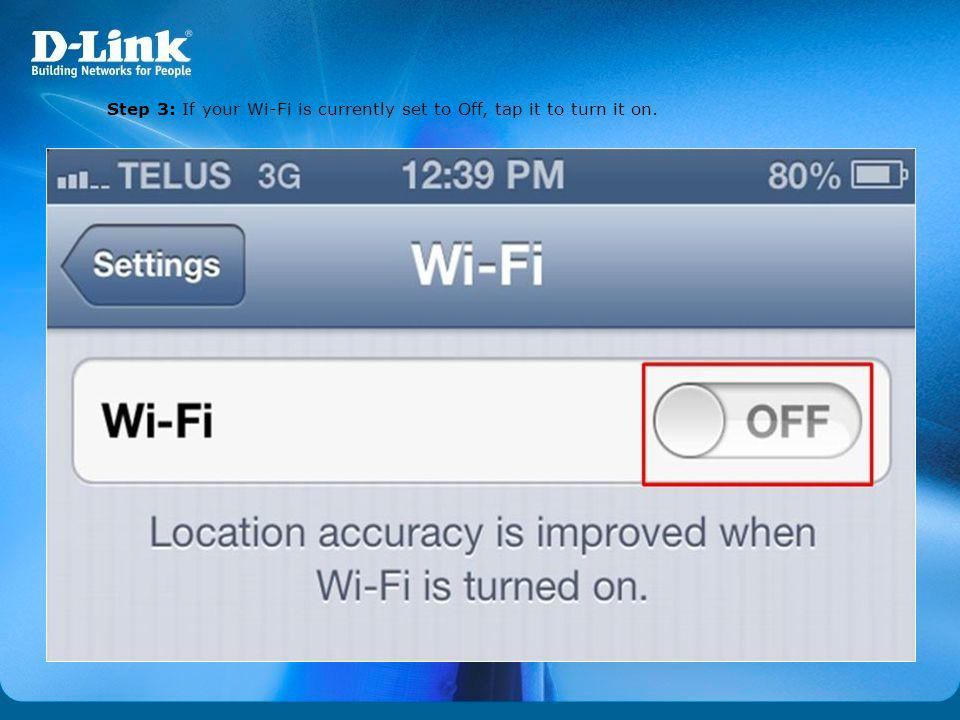 Step 3: If your Wi-Fi is currently set to Off, tap it to turn it on.