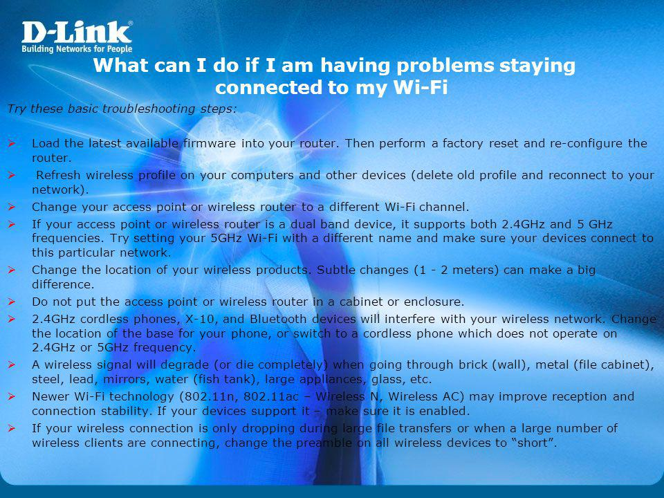 What can I do if I am having problems staying connected to my Wi-Fi