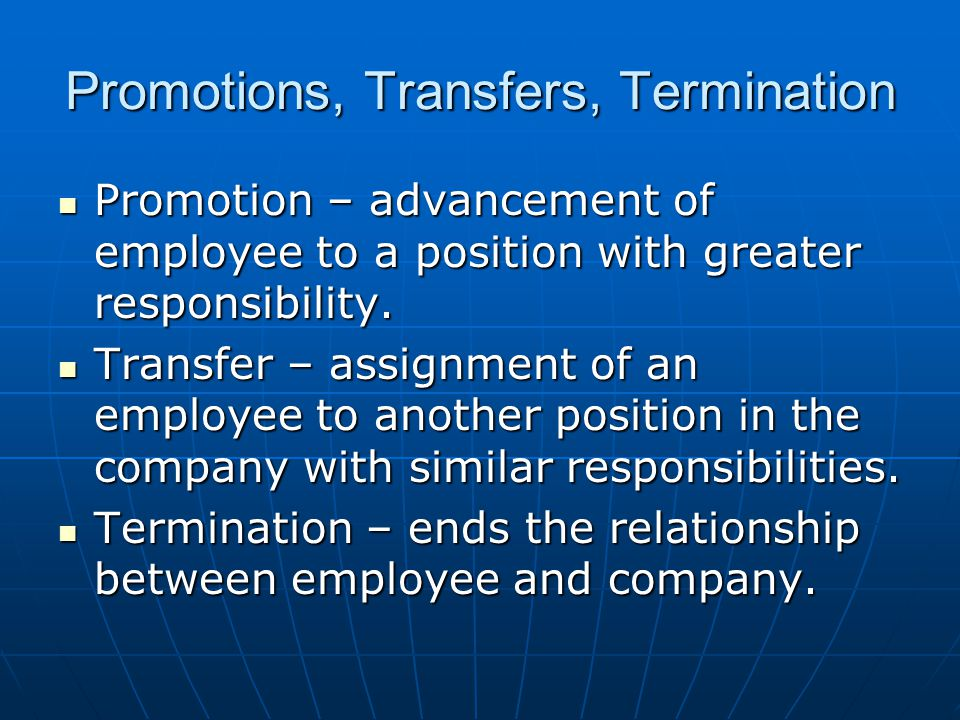 Promotions, Transfers, Termination