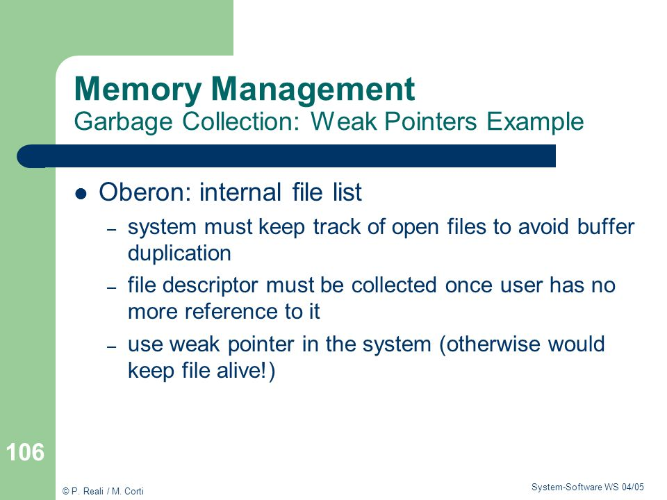 Memory Management Garbage Collection: Weak Pointers Example