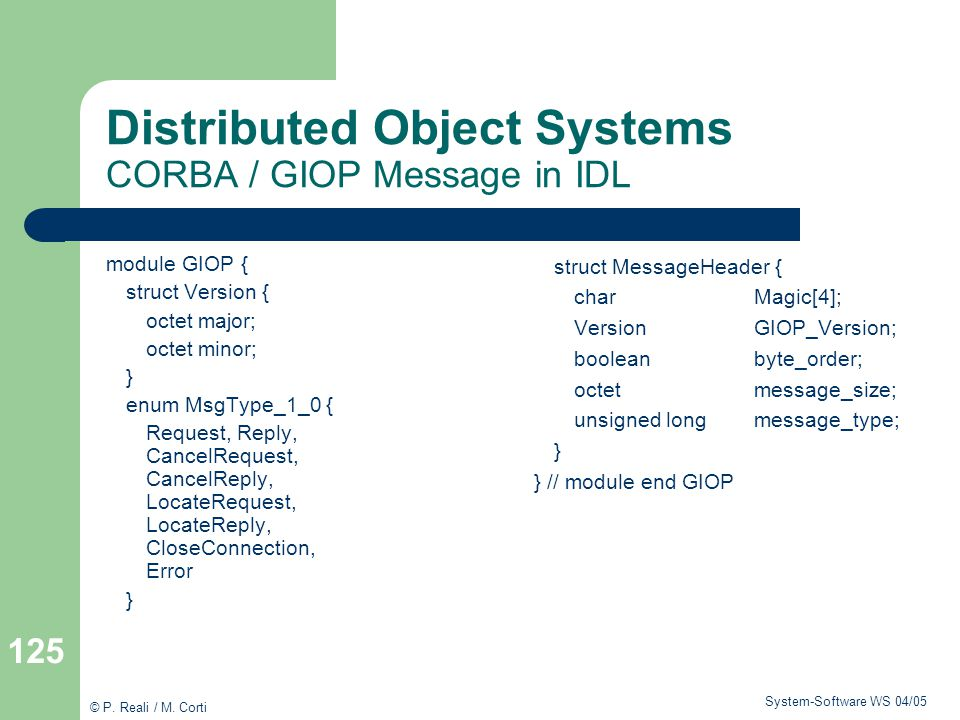 Distributed Object Systems CORBA / GIOP Message in IDL
