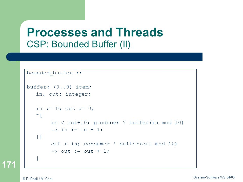 Processes and Threads CSP: Bounded Buffer (II)