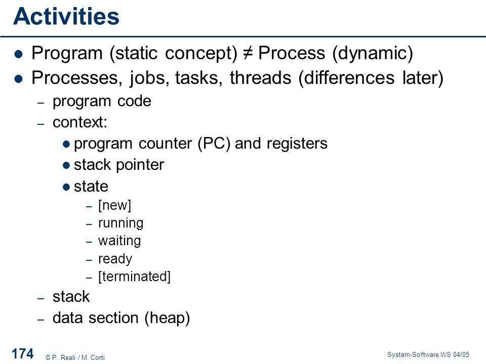 Activities Program (static concept) ≠ Process (dynamic)