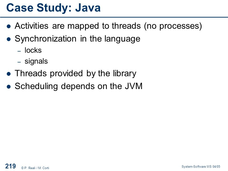 Case Study: Java Activities are mapped to threads (no processes)