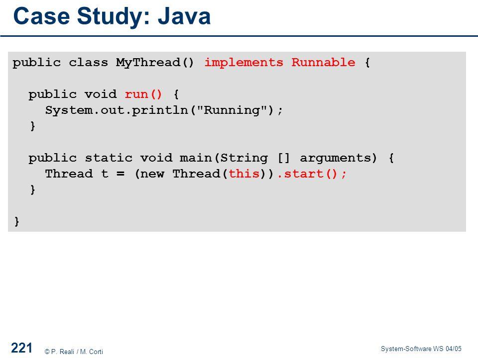 Case Study: Java public class MyThread() implements Runnable {