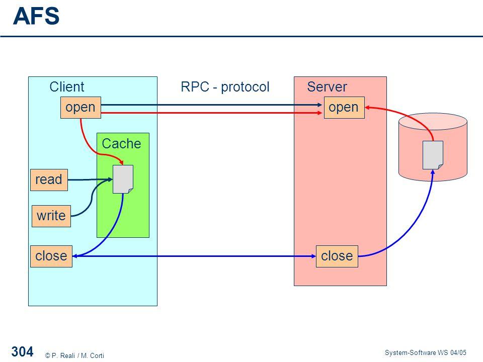 AFS Client RPC - protocol Server open open Cache read write close