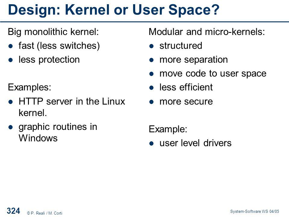 Design: Kernel or User Space