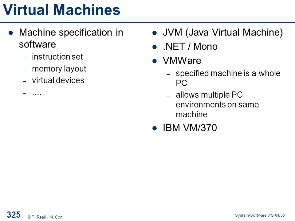 Virtual Machines Machine specification in software