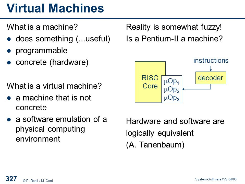 Virtual Machines What is a machine does something (...useful)