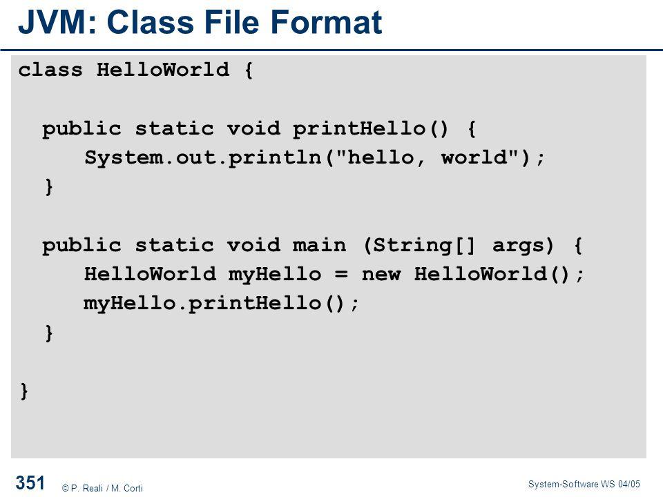 JVM: Class File Format class HelloWorld {