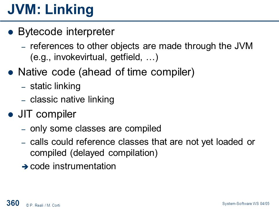 JVM: Linking Bytecode interpreter Native code (ahead of time compiler)