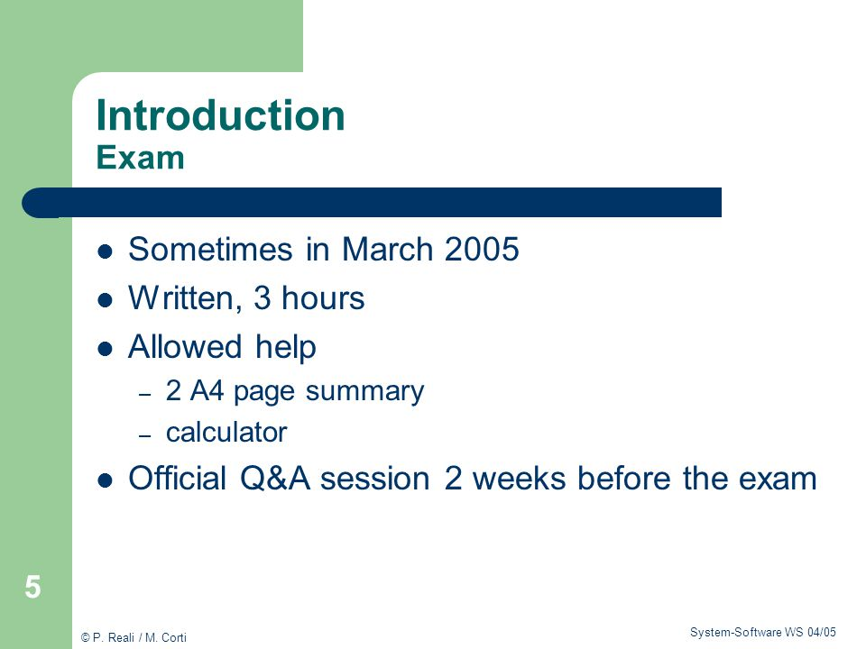 Introduction Exam Sometimes in March 2005 Written, 3 hours