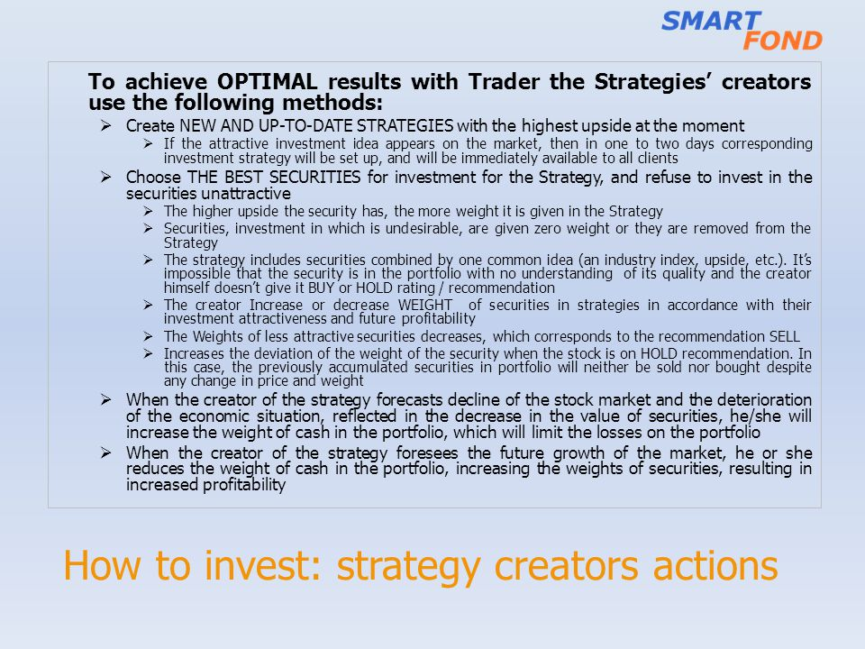 How to invest: strategy creators actions