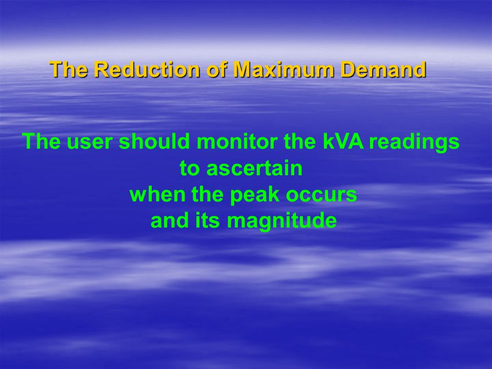 The Reduction of Maximum Demand