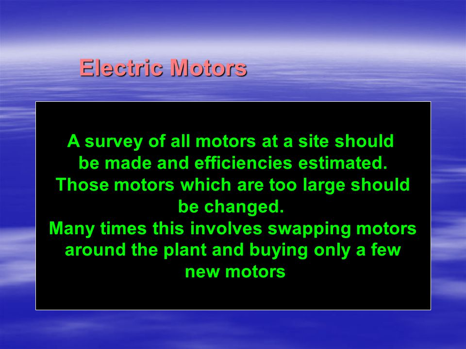 Electric Motors ac A survey of all motors at a site should