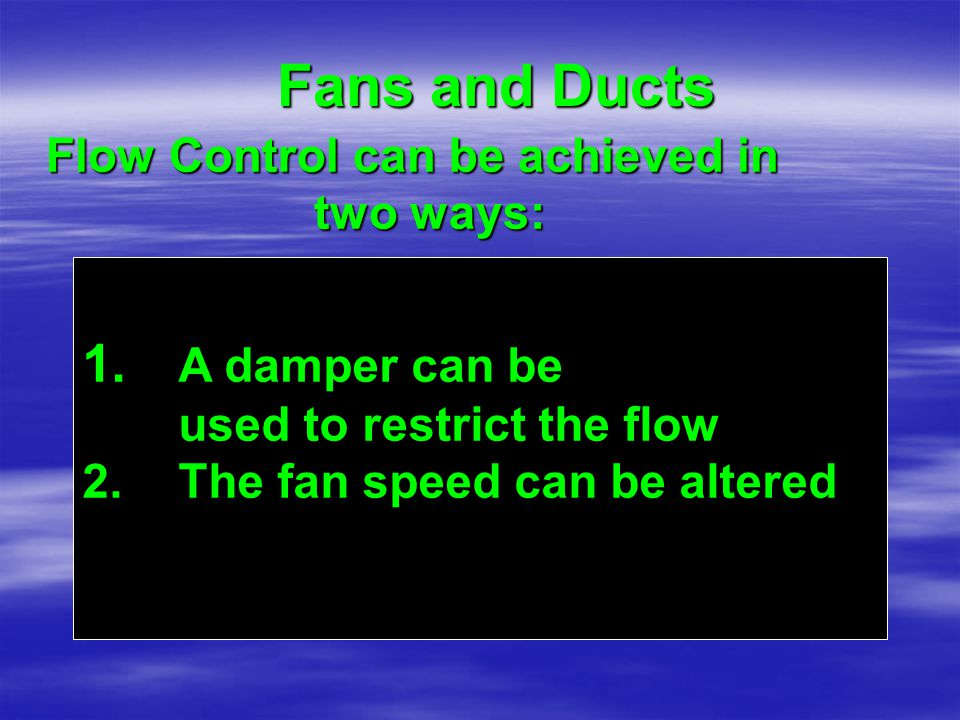 Flow Control can be achieved in two ways: