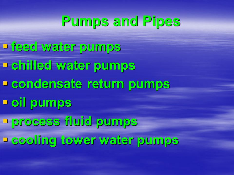 Pumps and Pipes feed water pumps chilled water pumps