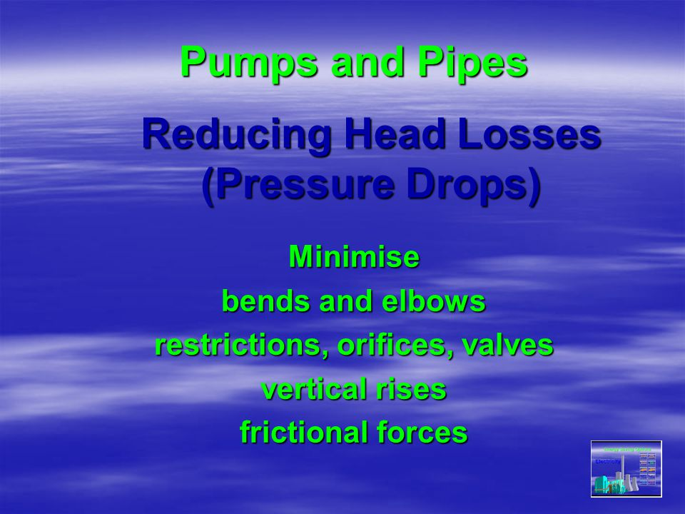 Reducing Head Losses (Pressure Drops)