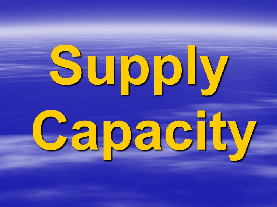 Supply Capacity