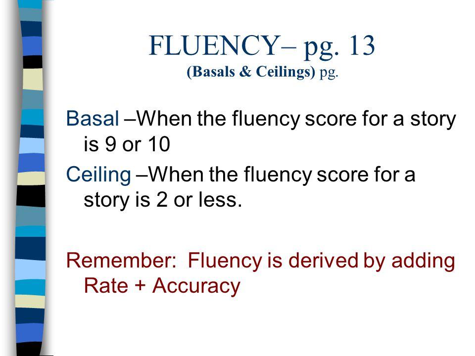 FLUENCY– pg. 13 (Basals & Ceilings) pg.