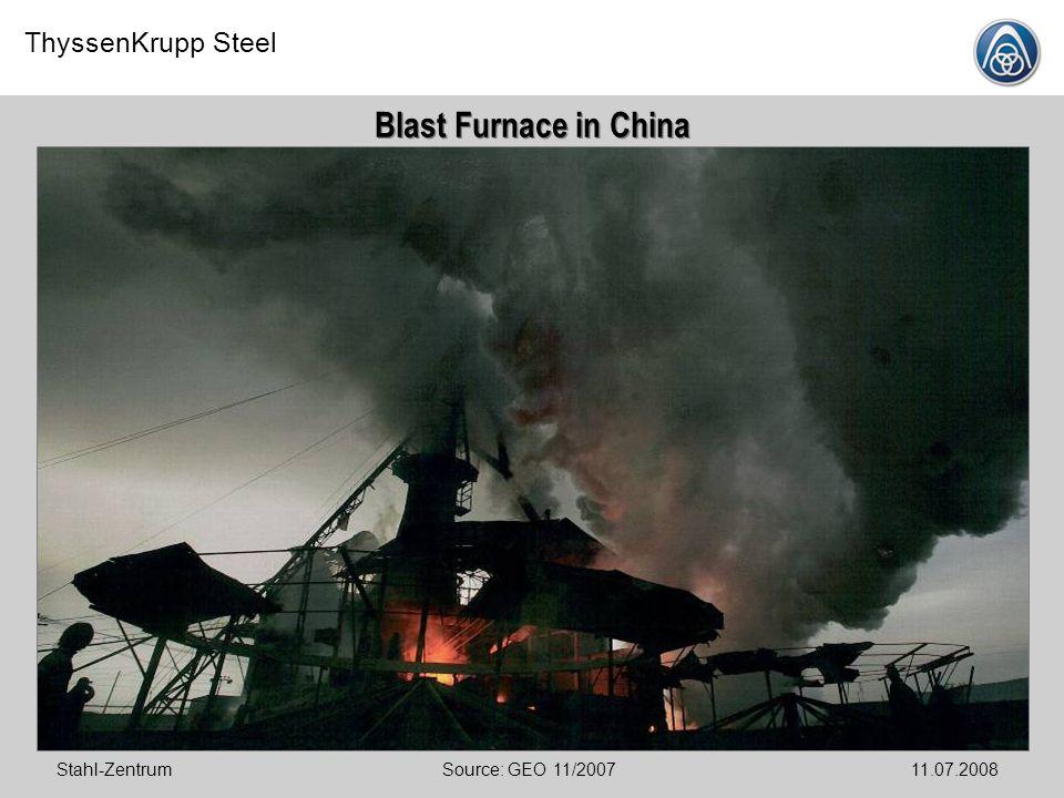 Blast Furnace in China Stahl-Zentrum Source: GEO 11/2007 11.07.2008