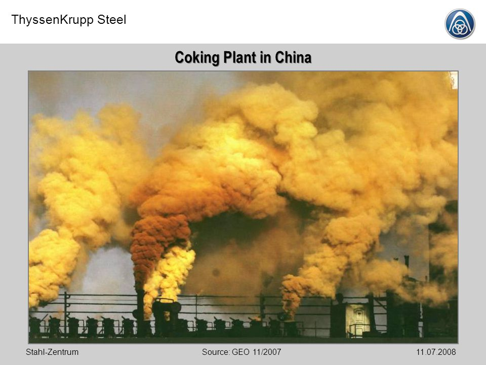 Coking Plant in China Stahl-Zentrum Source: GEO 11/2007 11.07.2008