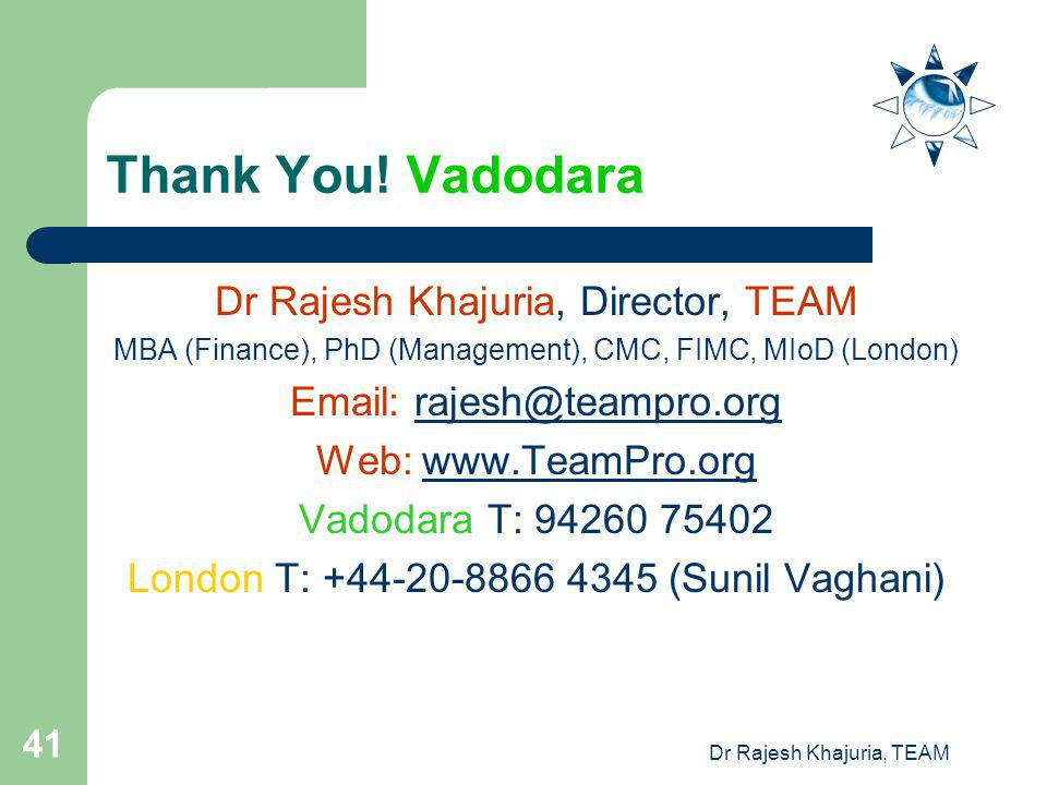 Thank You! Vadodara Dr Rajesh Khajuria, Director, TEAM