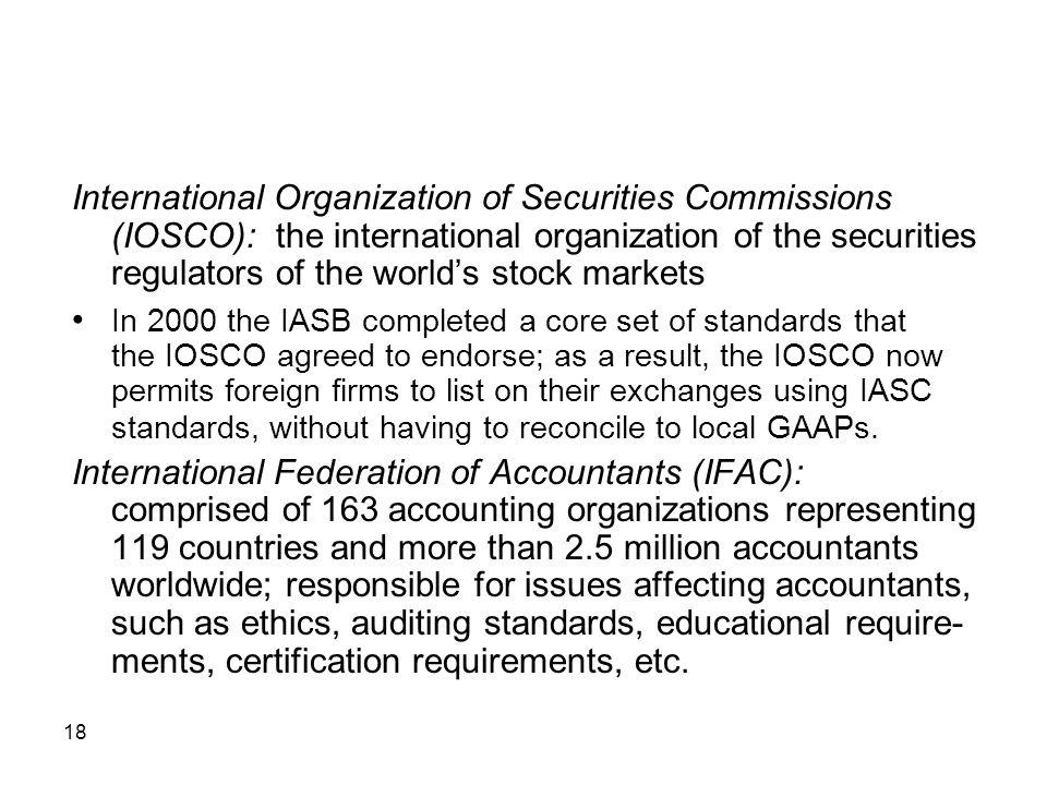 International Organization of Securities Commissions (IOSCO): the international organization of the securities regulators of the world's stock markets