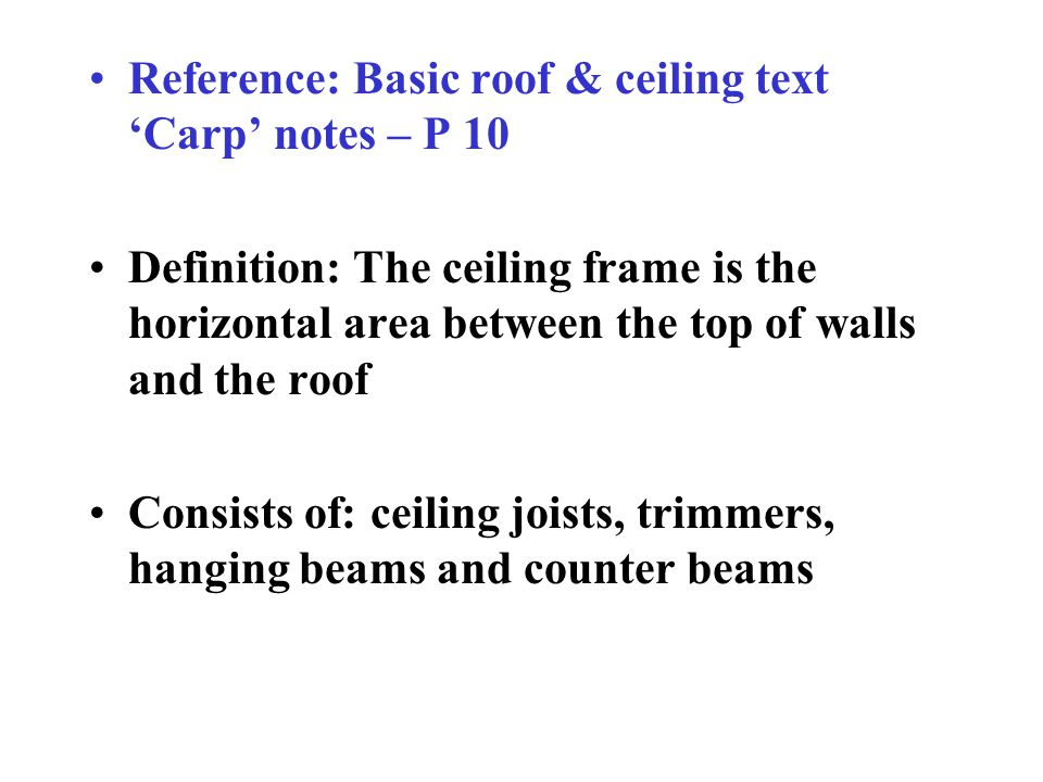 Reference: Basic roof & ceiling text 'Carp' notes – P 10
