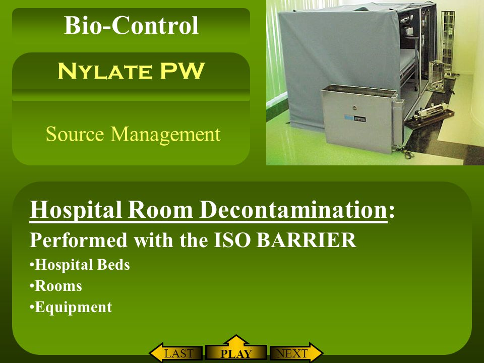 Bio-Control Hospital Room Decontamination: Nylate PW Source Management