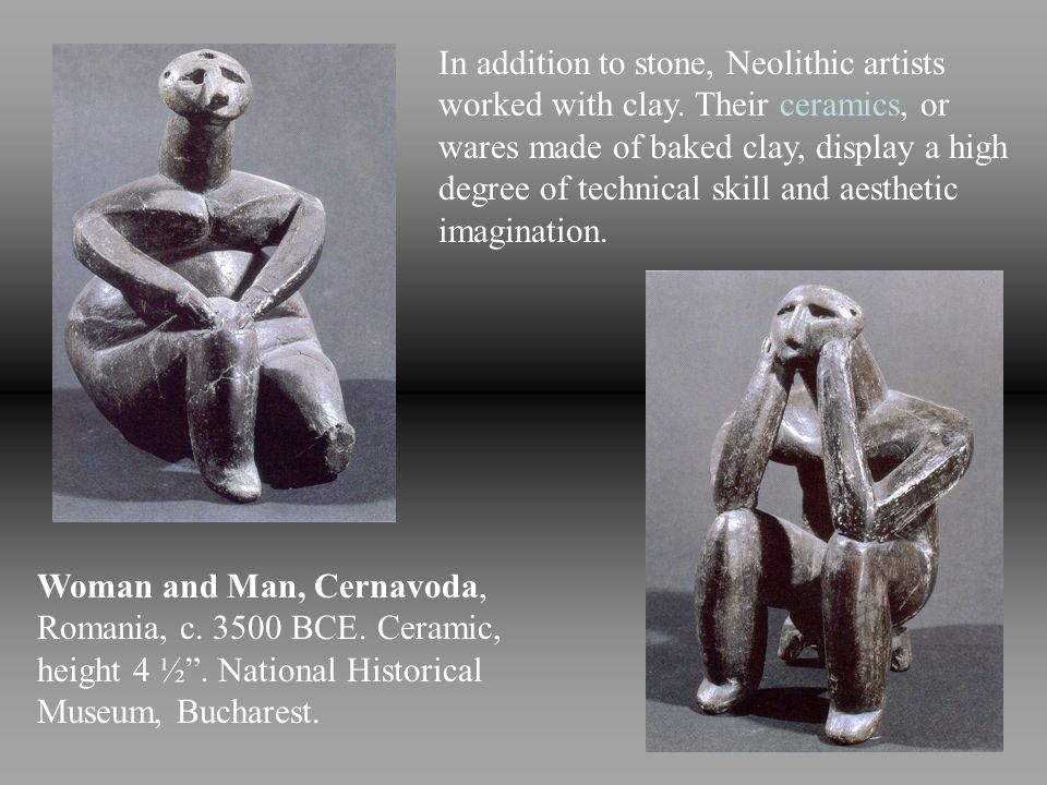 In addition to stone, Neolithic artists worked with clay