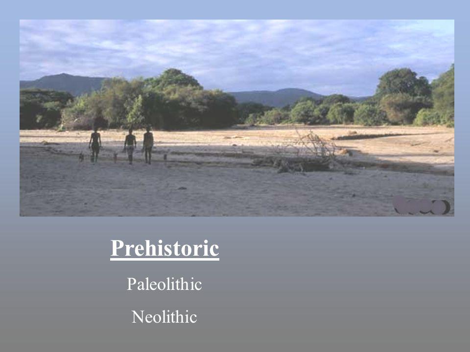 Prehistoric Paleolithic Neolithic Prehistoric Paleolithic Neolithic