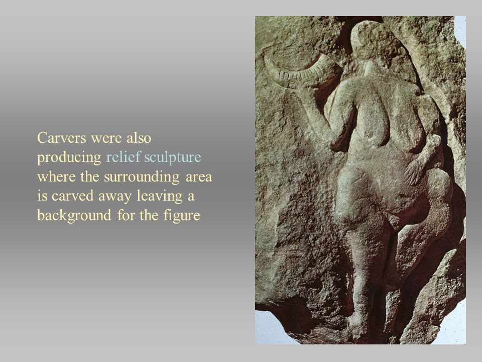 Carvers were also producing relief sculpture where the surrounding area is carved away leaving a background for the figure
