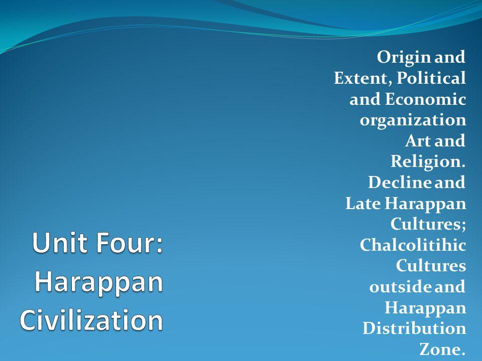 Unit Four: Harappan Civilization