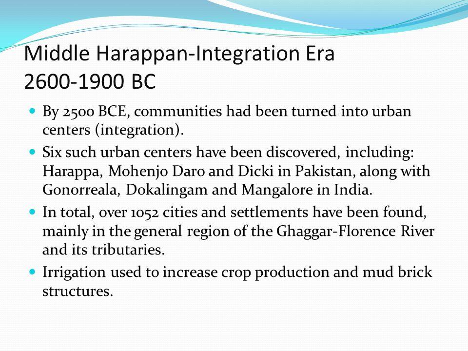 Middle Harappan-Integration Era 2600-1900 BC