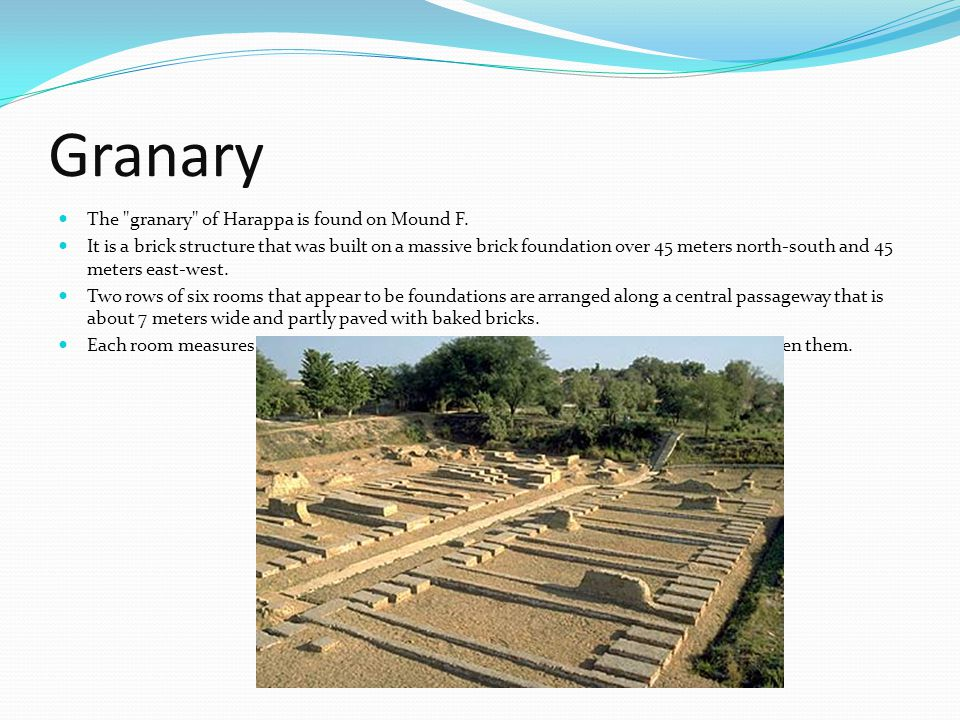 Granary The granary of Harappa is found on Mound F.