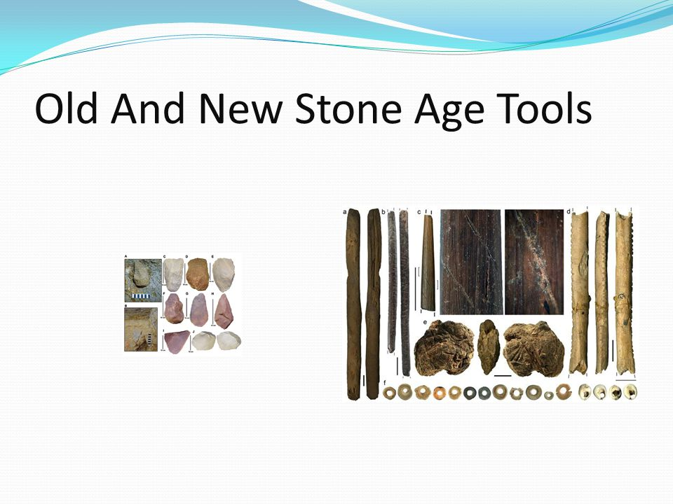 Old And New Stone Age Tools