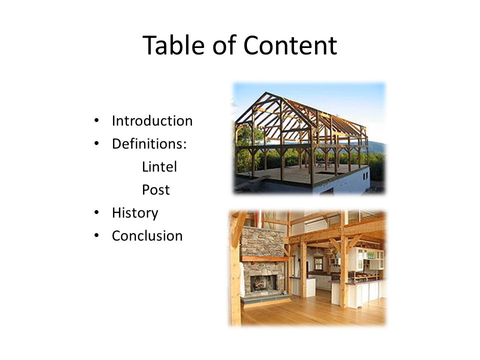 Table of Content Introduction Definitions: Lintel Post History