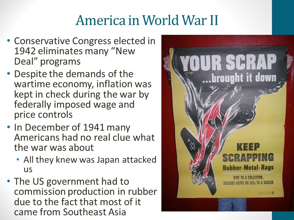 America in World War II Conservative Congress elected in 1942 eliminates many New Deal programs.