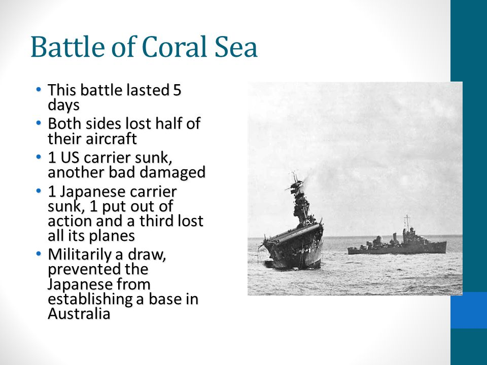 Battle of Coral Sea This battle lasted 5 days