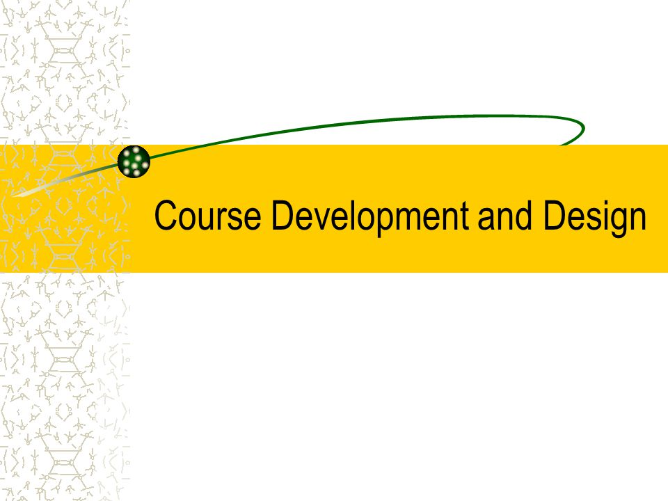 Course Development and Design