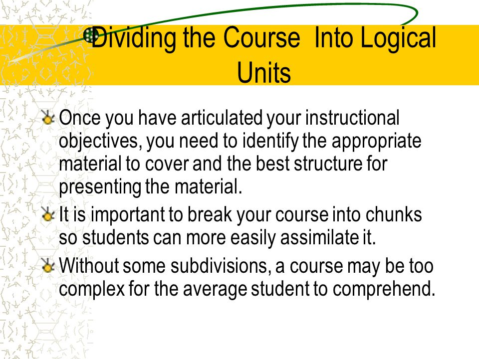 Dividing the Course Into Logical Units