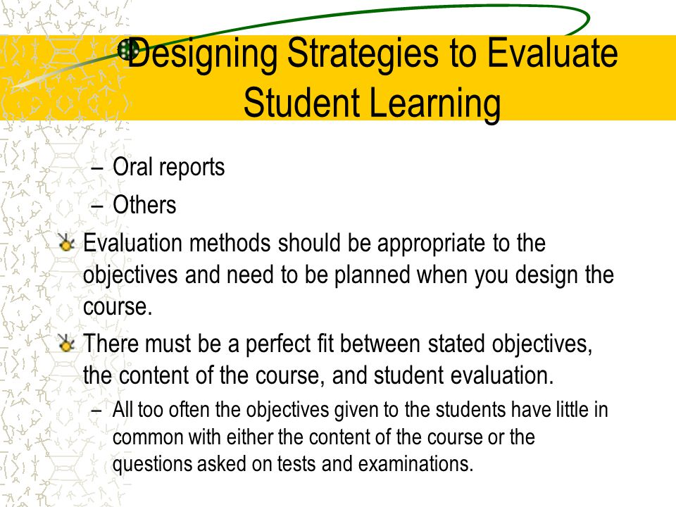 Designing Strategies to Evaluate Student Learning