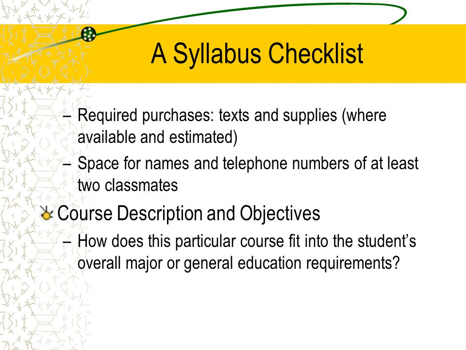 A Syllabus Checklist Course Description and Objectives