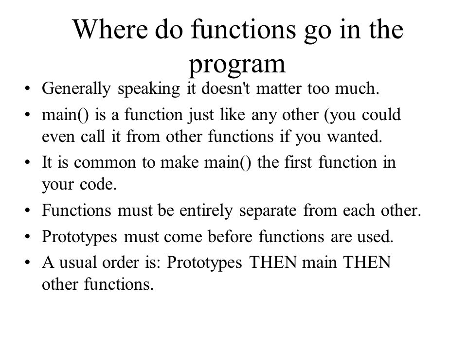 Where do functions go in the program