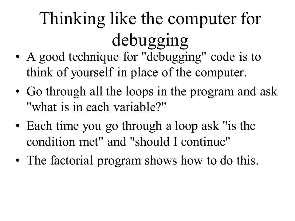 Thinking like the computer for debugging