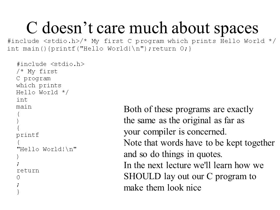 C doesn't care much about spaces