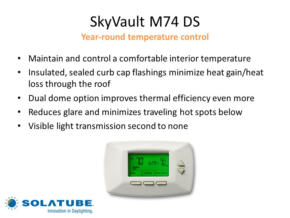SkyVault M74 DS Year-round temperature control